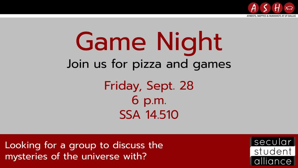 Information regarding Game Night is as follows Start date is September 24 2018 and End Date is September 28 2018 and Email is ajj150130@utdallas.edu and Name is Asia Jackson and Group Name is Atheists, Skeptics, & Humanists and File is Browse and Name of Ad/Event is Game Night and File Name is gamenight2_comp.jpg and Panel is Main and Affiliation is Recognized Student Organization and