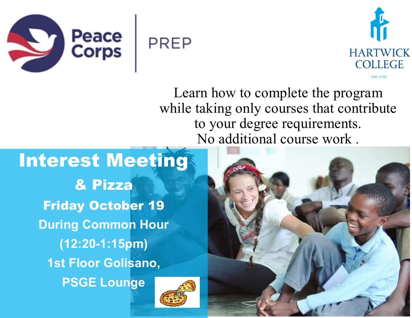 Information regarding Peace Corp Prep Interests Meeting is as follows Start date is October 17 2018 and End Date is October 19 2018 and File is Browse and Affiliation is Staff and File Name is Interest-Meeting-Flyer-2.0_comp.jpg and Panel is Main and Group Name is Office of Global Education & Service Learning and Name of Ad/Event is Peace Corp Prep Interests Meeting and Name is Ryan Schreiber and Email is schreiberr@hartwick.edu and