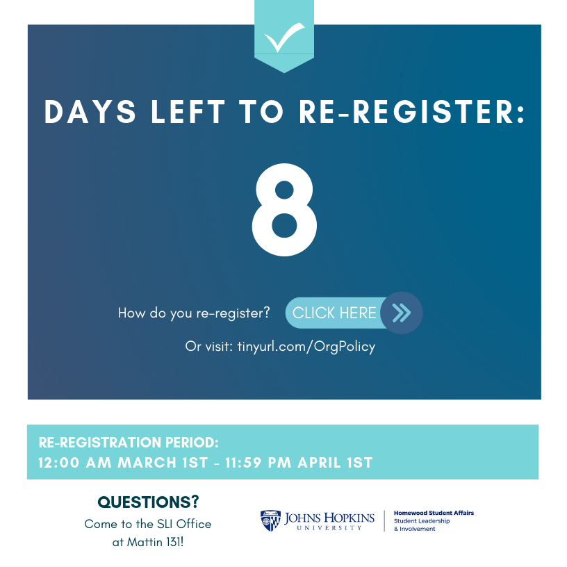 Information regarding Re-Registration for Student Organizations 8 Days Left!!! is as follows Create Your Own Tags: is #JHUOrgs and Start date is March 24 2019 and End Date is March 26 2019 and File is Browse and Name is Clifton E. Shambry Jr. and Email is cshambry@jhu.edu and Affiliation is Department and File Name is 08-Days-Left-3-24_comp.jpg and Panel is Main and Name of Ad/Event is Re-Registration for Student Organizations 8 Days Left!!! and Group Name is Student Leadership and Involvement and