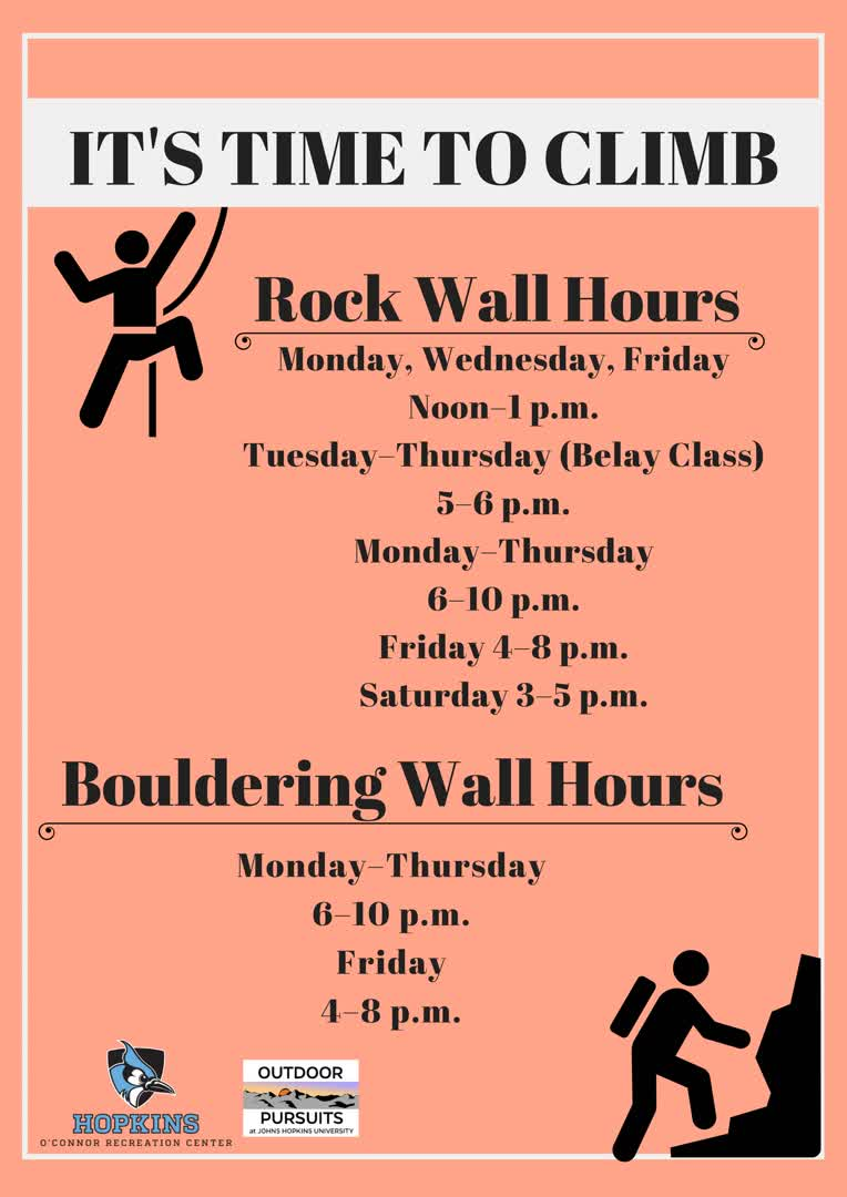 Information regarding Climbing Wall Hours is as follows Create Your Own Tags: is #hopoutside #climbing #outside and Start date is January 29 2018 and End Date is May 14 2018 and Name is Alex Soto and Email is asoto8@jhu.edu and File is Browse and Name of Ad/Event is Climbing Wall Hours and File Name is Climbing-Hours-Flash-Ad1_comp.jpg and Panel is Main and Group Name is Outdoors Pursuits and Affiliation is Recognized Student Organization and
