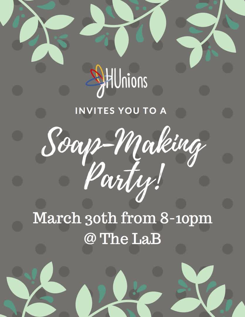 Information regarding Soap Making Party is as follows Start date is March 09 2018 and End Date is March 30 2018 and File is Browse and Name is Charlotte Kim and Email is ckim130@jhu.edu and File Name is Soap-making-fixed_comp.jpg and Group Name is JHUnions and Affiliation is Recognized Student Organization and Panel is Side and Name of Ad/Event is Soap Making Party and