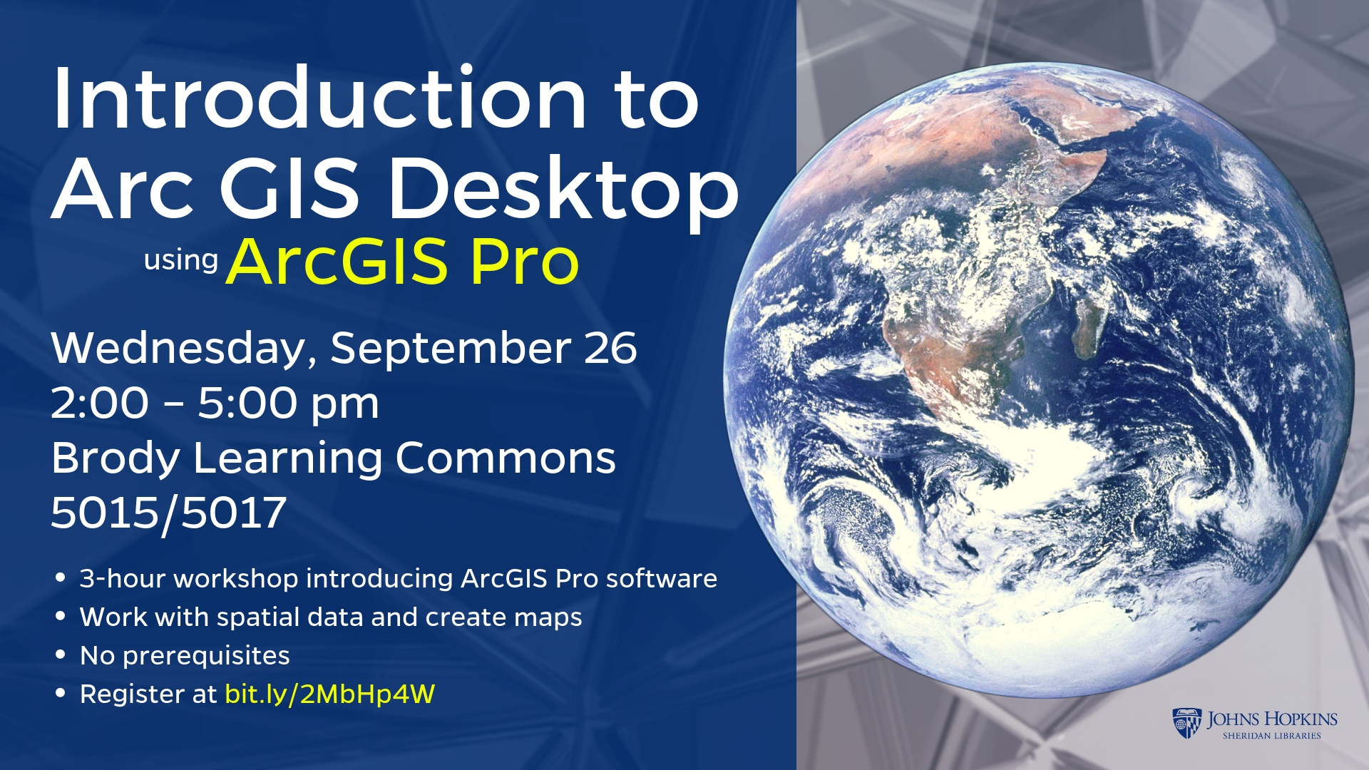Information regarding Introduction to  Arc GIS Desktop is as follows Create Your Own Tags: is #gis and End Date is September 26 2018 and Start date is September 11 2018 and File is Browse and Are you a student or a department? is Department and File Name is arc-gis-pro-BLC-1_comp.jpg and Name of Ad/Event is Introduction to  Arc GIS Desktop and Panel is Main and Name is Meredith  Shelby and Group Name is MSE Library and Email is mshelby@jhu.edu and Affiliation is Other and