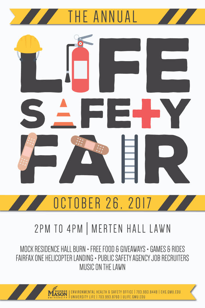 Information regarding Life Safety Fair 2017 is as follows Start date (when you would like your content to be posted) is September 29 2017 and End Date  (when you would like your content to be removed from the screens) is October 27 2017 and File is Browse and File Name is 1507646408_comp.jpg and Name of Ad/Event is Life Safety Fair 2017 and Affiliation is Mason Department and Panel for your ad to be displayed is Side and Group Name is University Life and Environmental Health and Safety and Name is Zachary Pope and Email is zpope@gmu.edu and