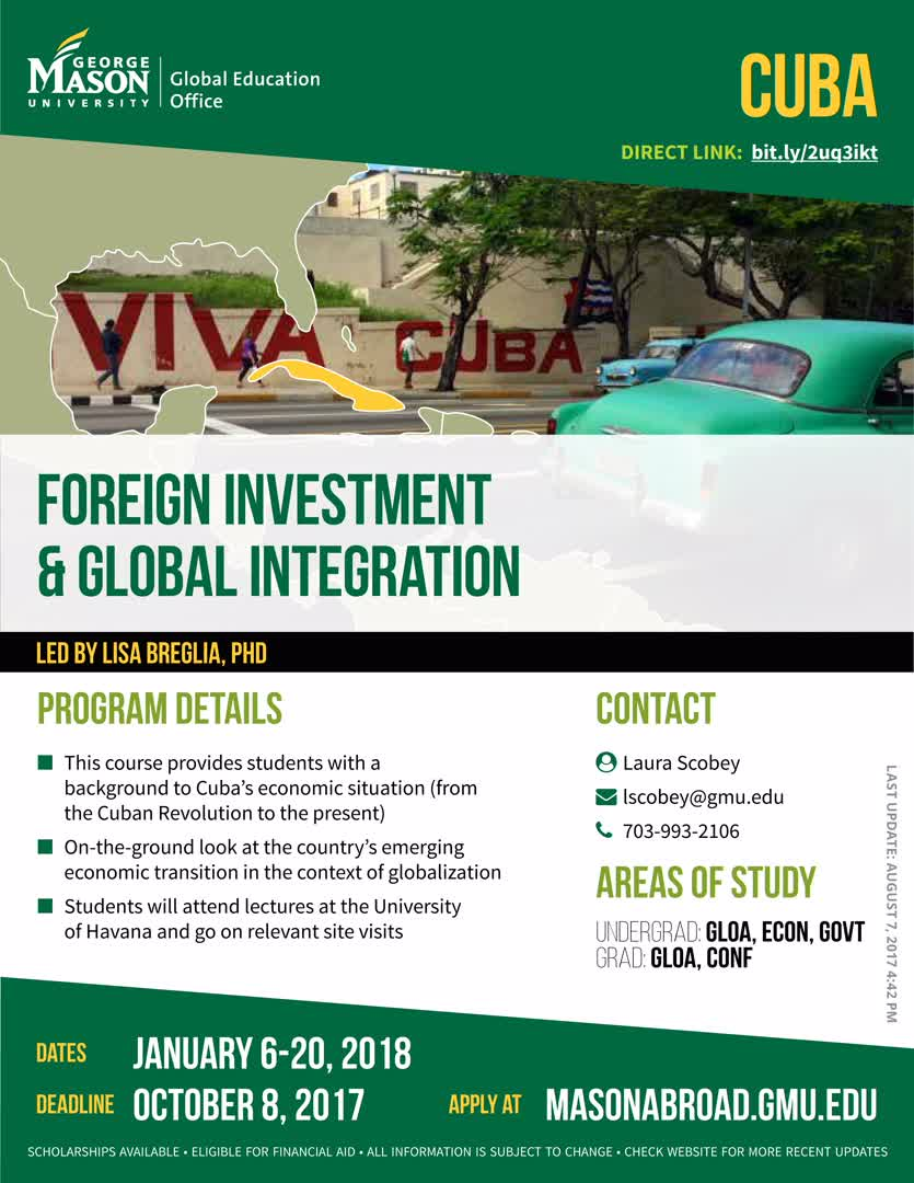 Information regarding Foreign Investment and Global Integration in Cuba is as follows Start date (when you would like your content to be posted) is September 11 2017 and End Date  (when you would like your content to be removed from the screens) is December 01 2017 and File is Browse and Name of Ad/Event is Foreign Investment and Global Integration in Cuba and Name is Global Education Office and Email is goabroad@gmu.edu and File Name is 1507648545_comp.jpg and Create Your Own Tags: is Initiated and Affiliation is Mason Department and Panel for your ad to be displayed is Side and