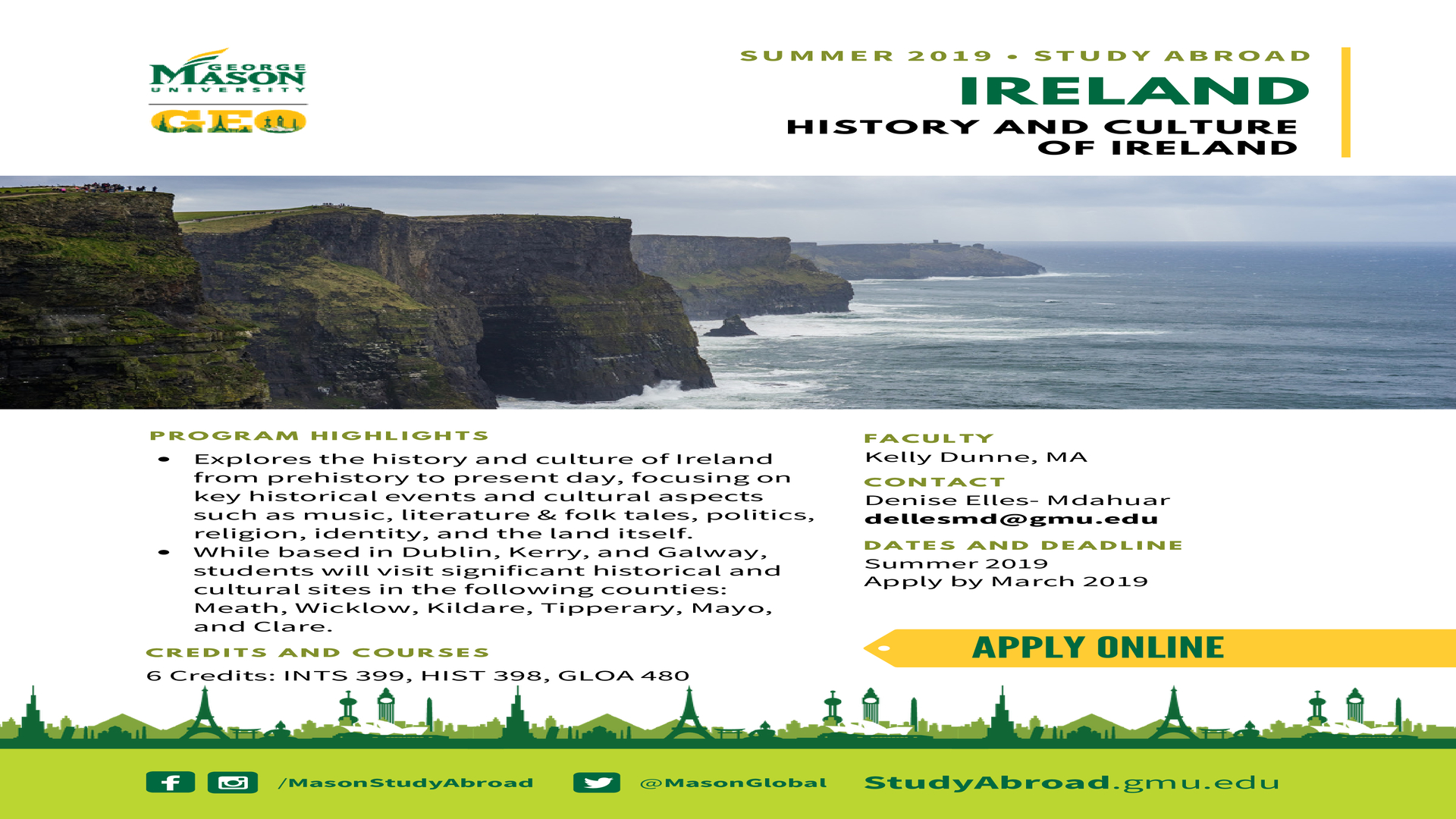 Information regarding History and Culture of Ireland is as follows Start date (when you would like your content to be posted) is December 18 2018 and End Date  (when you would like your content to be removed from the screens) is April 01 2019 and File is Browse and Email is dellesmd@gmu.edu and Name is Denise Elles-Mdahuar and Group Name is Global Education Office and Name of Ad/Event is History and Culture of Ireland and File Name is Faculty-led_-Denise_Ireland_comp.jpg and Affiliation is Mason Department and Panel for your ad to be displayed is Side and
