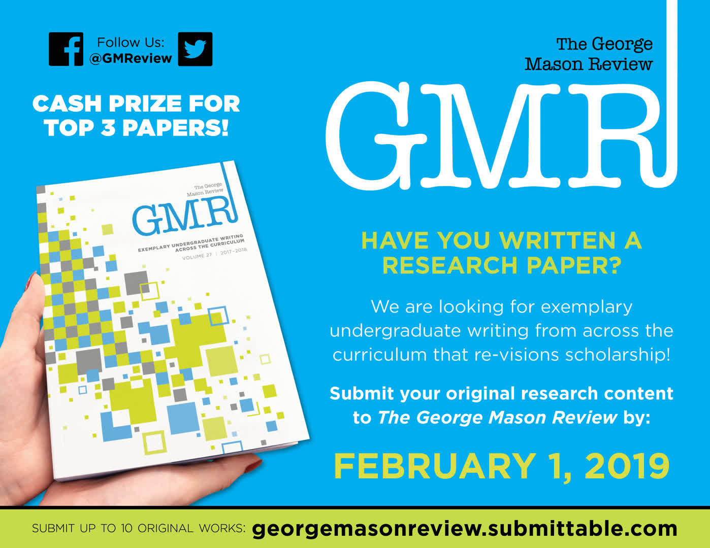 Information regarding GMR Content Submission Flyer 2018-2019 is as follows Create Your Own Tags: is #gmustudentmedia #scholarship #research #journal and Start date (when you would like your content to be posted) is November 13 2018 and End Date  (when you would like your content to be removed from the screens) is February 01 2019 and File is Browse and Name of Ad/Event is GMR Content Submission Flyer 2018-2019 and File Name is GMR-Submission-Flyer_ORCA_1118_comp.jpg and Name is Jason Hartsel and Email is jhartsel@gmu.edu and Panel for your ad to be displayed is Main and Affiliation is Mason Department and Group Name is Student Media - George Mason Review and