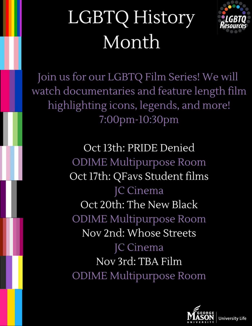 Information regarding LGBTQ Film Series is as follows Create Your Own Tags: is #LGBTQ #LGBTQHistoryMonth #JanetMock and Start date (when you would like your content to be posted) is October 02 2017 and End Date  (when you would like your content to be removed from the screens) is November 03 2017 and File is Browse and Email is fbaez@masonlive.gmu.edu and Name is Felicia Baez and File Name is LGBTQ-History-Month_comp.jpg and Name of Ad/Event is LGBTQ Film Series and Group Name is LGBTQ Resources and Affiliation is Mason Department and Panel for your ad to be displayed is Side and