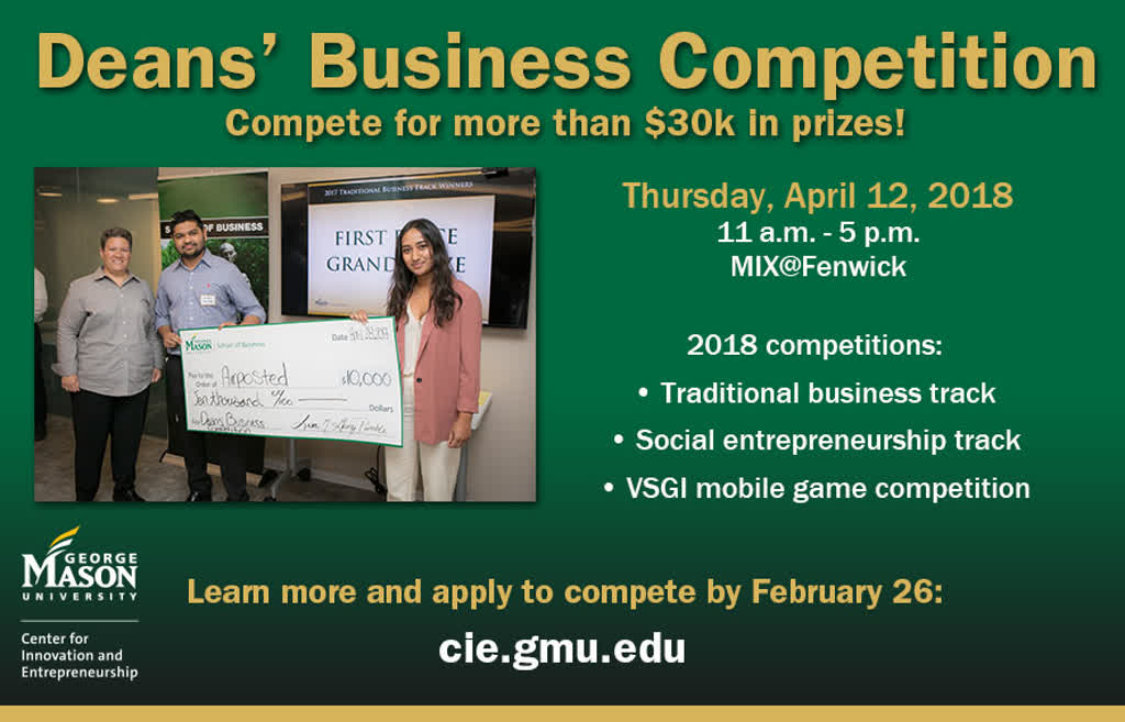 Information regarding Deans' Business Competition is as follows Create Your Own Tags: is #2018DayOfInnovation and Start date (when you would like your content to be posted) is February 09 2018 and End Date  (when you would like your content to be removed from the screens) is April 12 2018 and Name is Becky Howick and File is Browse and Group Name is Center for Innovation and Entrepreneurship and Name of Ad/Event is Deans' Business Competition and File Name is MasonAd-DeansComp2018_comp.jpg and Panel for your ad to be displayed is Main and Affiliation is Mason Department and Email is rpierce4@gmu.edu and