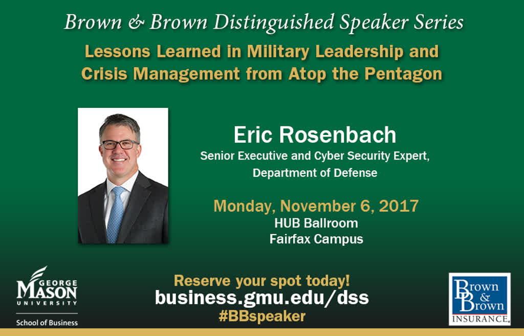 Information regarding Brown & Brown Distinguished Speaker Series is as follows Create Your Own Tags: is #BBspeaker #GeorgeMasonBiz and Start date (when you would like your content to be posted) is September 25 2017 and End Date  (when you would like your content to be removed from the screens) is November 07 2017 and Name of Ad/Event is Brown & Brown Distinguished Speaker Series and File is Browse and File Name is MasonAd-Rosenbach_comp.jpg and Name is Katherine Johnson and Email is kjohns32@gmu.edu and Panel for your ad to be displayed is Main and Affiliation is Mason Department and