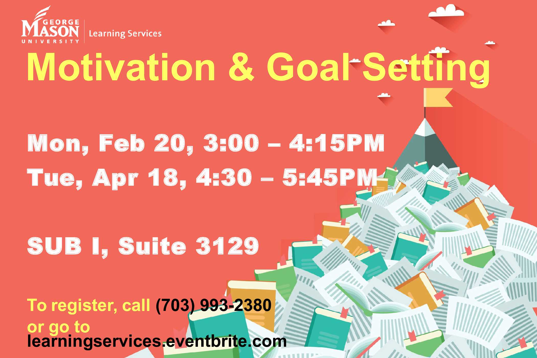 Information regarding Motivation & Goal Setting Workshop is as follows Start date (when you would like your content to be posted) is February 10 2017 and End Date  (when you would like your content to be removed from the screens) is April 19 2017 and File is Browse and Email is chahn2@gmu.edu and Name is Crystal Hahn and File Name is Motivation-Goal-Setting-Spring-2017_comp.jpg and Group Name is Learning Services and Panel for your ad to be displayed is Main and Affiliation is Mason Department and Name of Ad/Event is Motivation & Goal Setting Workshop and