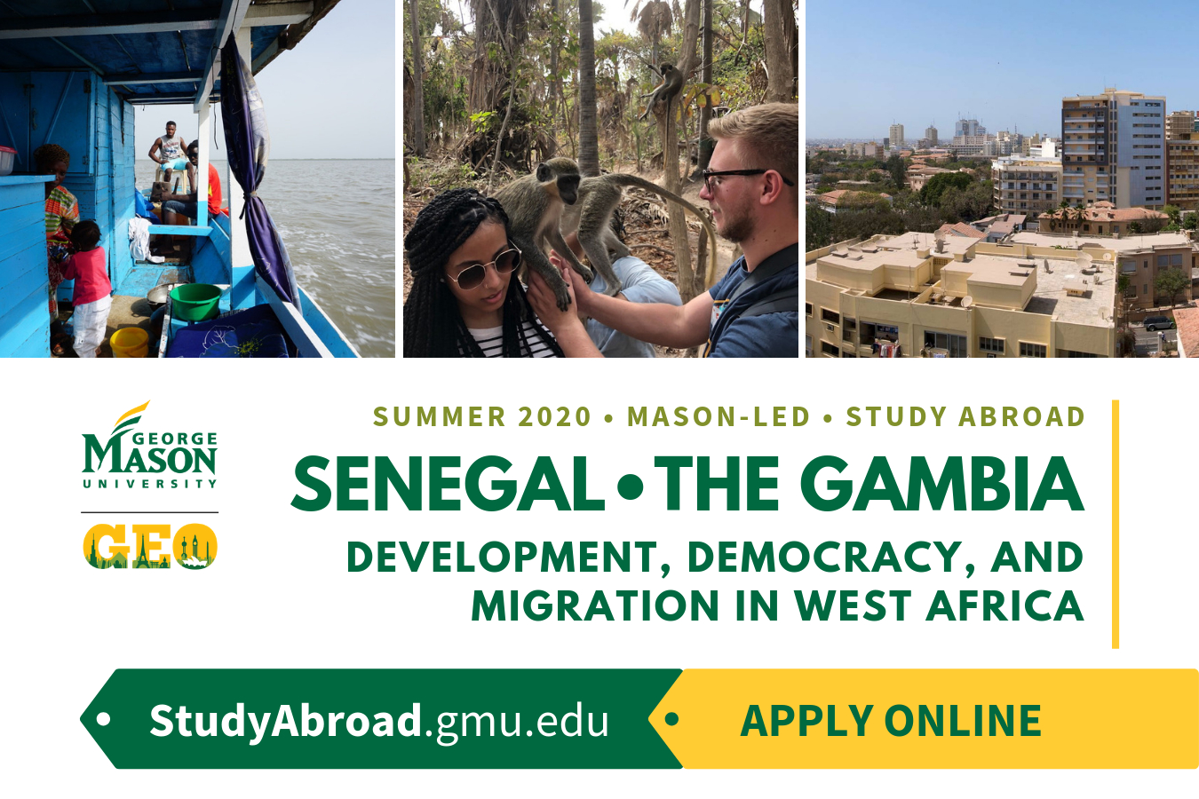 Information regarding Study Abroad in The Gambia is as follows Create Your Own Tags: is #StudyAbroad and Start date (when you would like your content to be posted) is September 15 2019 and End Date  (when you would like your content to be removed from the screens) is December 31 2019 and Name is Achim Loch and File is Browse and Group Name is Global Education Office and Email is Goabroad@gmu.edu and File Name is The-Gambia_comp.jpg and Panel for your ad to be displayed is Main and Affiliation is Mason Department and Name of Ad/Event is Study Abroad in The Gambia and