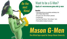 Information regarding Recruiting G-Men! is as follows Create Your Own Tags: is #WeAreMason and Start date (when you would like your content to be posted) is September 28 2017 and End Date  (when you would like your content to be removed from the screens) is October 31 2017 and File is Browse and File Name is g-men_comp.jpg and Panel for your ad to be displayed is Main and Affiliation is Mason Department and Name is Nhi Nguyen and Email is nnguye@gmu.edu and Name of Ad/Event is Recruiting G-Men! and Group Name is shopMason and