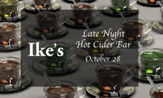 Information regarding Late Night Cider Bar at Ike's is as follows Create Your Own Tags: is #shopMason and Start date (when you would like your content to be posted) is October 21 2017 and End Date  (when you would like your content to be removed from the screens) is October 28 2017 and File is Browse and File Name is hot_cider_bar_comp.jpg and Name of Ad/Event is Late Night Cider Bar at Ike's and Panel for your ad to be displayed is Main and Affiliation is Mason Department and Name is Nhi Nguyen and Email is nnguye@gmu.edu and Group Name is shopMason and