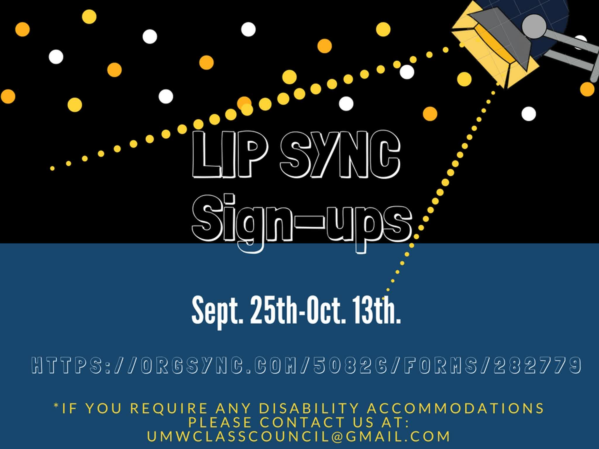 Information regarding Lip sync sign-ups is as follows Create Your Own Tag: is #LipSync and Start date is September 25 2017 and End Date is October 13 2017 and File is Browse and Group Name is Class Council and Email is ghowie@mail.umw.edu and Name is Grace Howie and File Name is lip-sync1_comp.jpg and Name of Ad/Event is Lip sync sign-ups and Panel is Main and Affiliation is Recognized Student Organization and