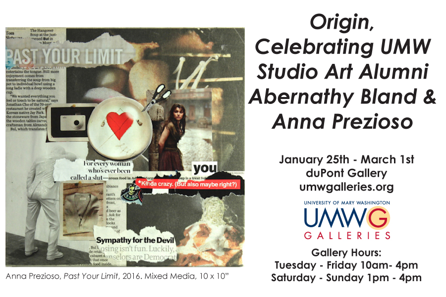 Information regarding Origin Alumni Exhibition-Prezioso is as follows Create Your Own Tag: is #UMWGalleries and Start date is January 22 2018 and End Date is March 01 2018 and File is Browse and Affiliation is Department and File Name is origin_orcatv_prezioso_comp.jpg and Panel is Main and Name of Ad/Event is Origin Alumni Exhibition-Prezioso and Name is Tara Youngborg and Email is tyoungbo@umw.edu and Group Name is UMW Galleries and