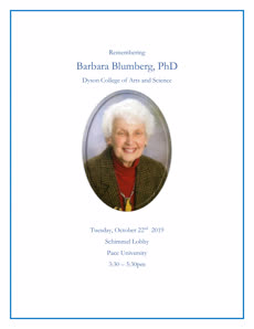 Information regarding Dr. Barbara Blumberg Memorial Event is as follows Start date is October 21 2019 and End Date is October 22 2019 and File is Browse and Affiliation is Department and Name is Dr. Barbara Blumber Memorial Event and Name of Ad/Event is Dr. Barbara Blumberg Memorial Event and Group Name is History Department, Dyson College of Arts and Sciences and File Name is 1571686763_comp.jpg and Email is rfrank2@pace.edu and Panel is Side and