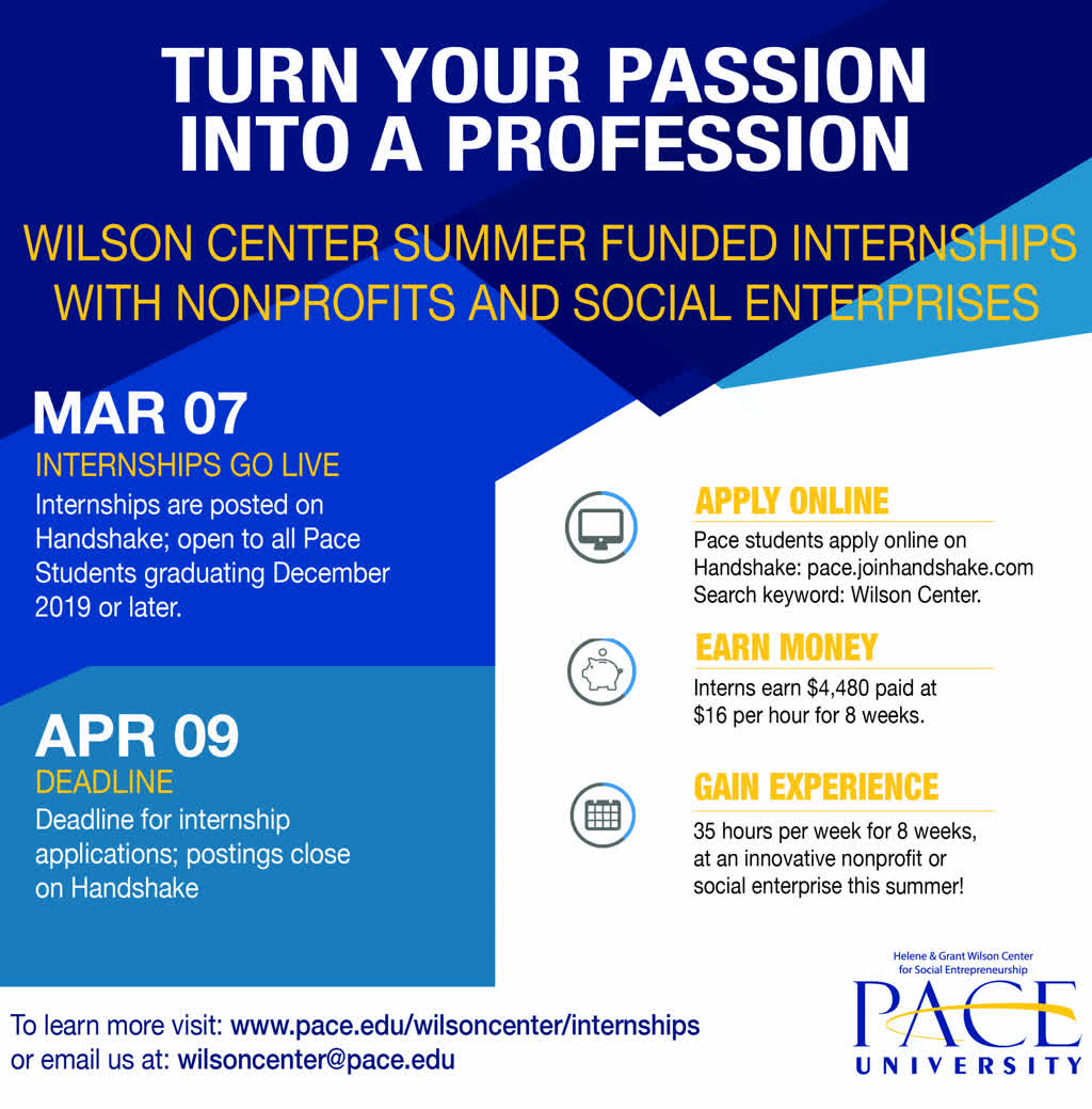 Information regarding Wilson Center Summer Funded Internships is as follows Create Your Own Tags: is #internships #intern #paidinternship #summer #experience #socialenterprise #nonprofit and Start date is March 18 2019 and End Date is April 09 2019 and Name is Adrian Rivero and Email is arivero@pace.edu and File is Browse and Affiliation is Department and File Name is Internship-Flyer_Orca-Screen_comp.jpg and Panel is Side and Group Name is Wilson Center for Social Entrepreneurship and Name of Ad/Event is Wilson Center Summer Funded Internships and