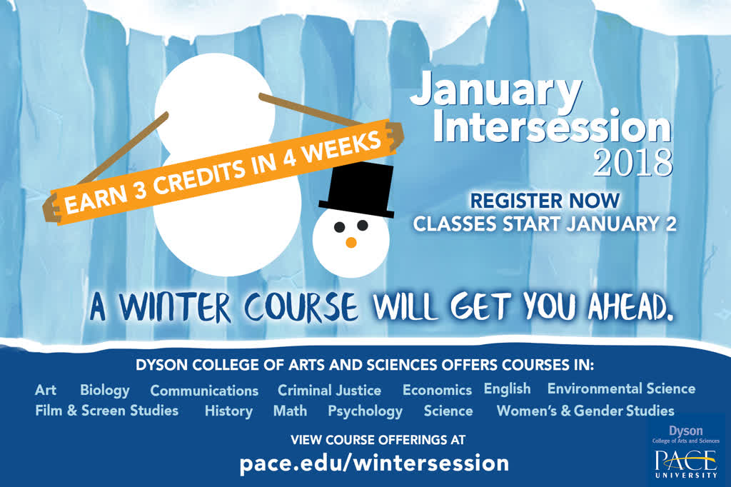 Information regarding January Intersession is as follows Start date is October 31 2017 and End Date is December 31 2017 and File is Browse and Email is csnow@pace.edu and File Name is Intersession_orca_2018_comp.jpg and Name is January Intersession and Panel is Main and Affiliation is Other and