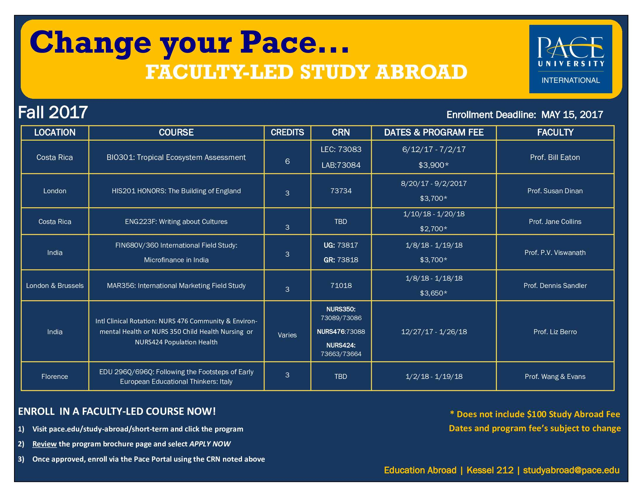 Information regarding Faculty-Led Study Abroad is as follows Create Your Own Tags: is #pacestudyabroad and Start date is April 12 2017 and End Date is July 01 2017 and File is Browse and Affiliation is Department and Group Name is Education Abroad and Name of Ad/Event is Faculty-Led Study Abroad and File Name is Overall-Chart-BLUE-Fall-2017-NYC_comp.jpg and Email is kbyrne3@pace.edu and Name is Kristina Gallagher and Panel is Main and
