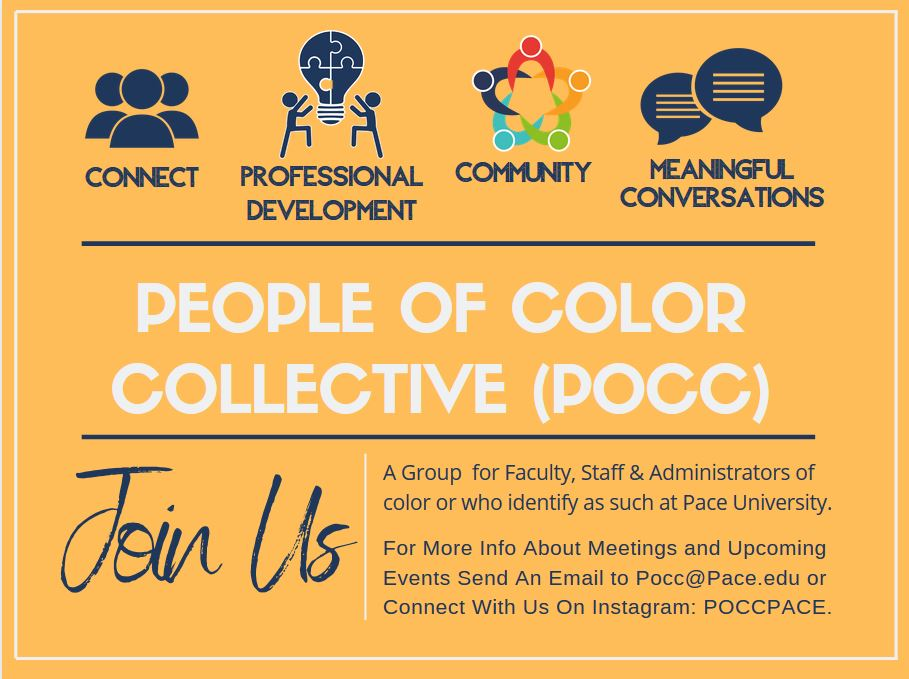 Information regarding Did you know about the People Of Color Collective here at Pace??? is as follows Create Your Own Tags: is #POCC #PACEPOCC PACEUPOCC and Start date is July 10 2019 and End Date is June 01 2020 and File is Browse and Name of Ad/Event is Did you know about the People Of Color Collective here at Pace??? and File Name is POCC-INFO-BLURB.JPG_comp.jpg and Panel is Main and Affiliation is Other and Name is Pace People Of Color Collective (POCC) and Email is pocc@pace.edu and