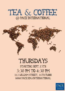 Information regarding Tea & Coffee Hour Thursdays! is as follows Create Your Own Tags: is #tea #coffee #international and Start date is October 25 2016 and End Date is December 23 2016 and File is Browse and Affiliation is Department and File Name is TeaCoffee-Poster_comp.jpg and Name is Majlinda Bacaj and Email is mbacaj@pace.edu and Group Name is Pace International Office and Panel is Side and Name of Ad/Event is Tea & Coffee Hour Thursdays! and