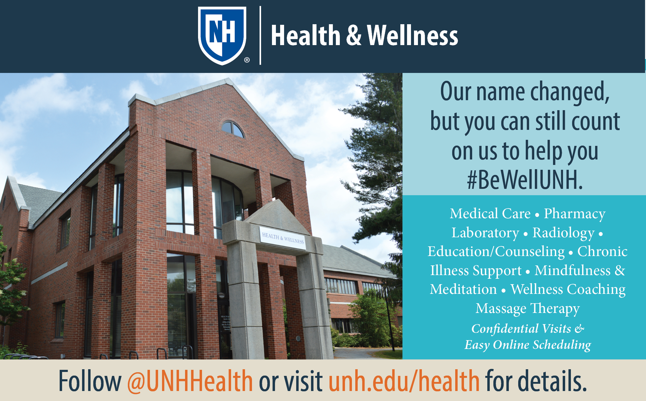 Information regarding New Name: Health & Wellness is as follows Create Your Own Tag: is #BeWellUNH and Start date is August 18 2017 and End Date is September 08 2017 and File is Browse and Affiliation is Department and Group Name is Health & Wellness and File Name is Name-Change_TV_HRC_landscape_comp.jpg and Name is Jen Pribble and Email is jennifer.pribble@unh.edu and Panel is Main and Name of Ad/Event is New Name: Health & Wellness and
