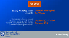 Information regarding Library Workshop RefWorks 10-05 is as follows Create Your Own Tag: is #UNHLibrary and Start date is September 18 2017 and End Date is October 06 2017 and File is Browse and Affiliation is Department and File Name is Workshops-RefWorks-landscape_2017-10-05_comp.jpg and Name is Kevin Scully and Email is kevin.scully@unh.edu and Name of Ad/Event is Library Workshop RefWorks 10-05 and Panel is Main and Group Name is University Library and