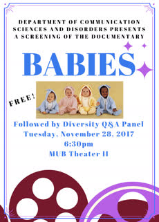 Information regarding BABIES Film Screening & Diversity Q&A Panel is as follows Start date is November 14 2017 and End Date is November 28 2017 and Name of Ad/Event is BABIES Film Screening & Diversity Q&A Panel and File is Browse and Affiliation is Department and Group Name is Department of Communication Sciences & Disorders and File Name is babies_comp.jpg and Name is Jill Thorson and Email is jill.thorson@unh.edu and Panel is Side and